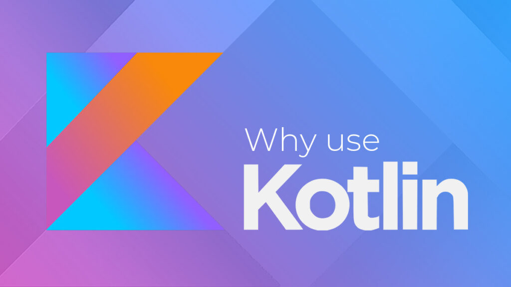 Why Kotlin is used in android app development