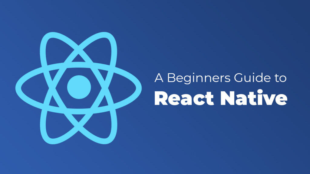 A beginners guide to react native app development